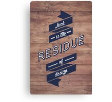 Luck is the Residue of Design Canvas Print