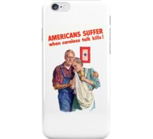 Americans Suffer When Careless Talk Kills - WW2 iPhone Case/Skin