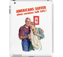 Americans Suffer When Careless Talk Kills - WW2 iPad Case/Skin
