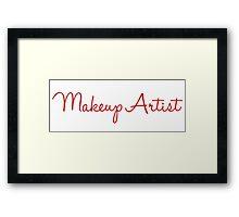 Makeup Artist-Red Font Framed Print