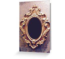 Magic mirror on the wall Greeting Card