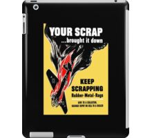 Your Scrap Brought It Down - WW2 iPad Case/Skin