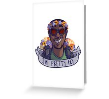 I'm Pretty Fly Greeting Card