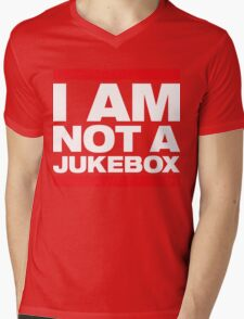 I AM NOT A JUKEBOX! Mens V-Neck T-Shirt