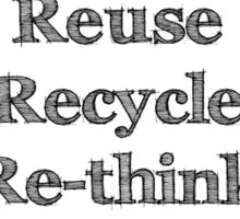 Reduce reuse recycle re-think Sticker