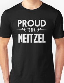 Proud to be a Neitzel. Show your pride if your last name or surname is Neitzel T-Shirt