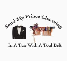 Send My Prince Charming In A Tux With A Tool Belt by Ainsley Kellar Creations