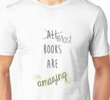 Most Books Are Amazing Unisex T-Shirt
