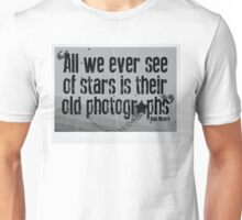 All we ever see of Stars Unisex T-Shirt