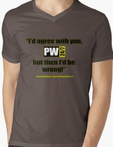 PW247net Shirt - I'd Agree With You... Mens V-Neck T-Shirt