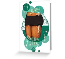 Thunder and Lightning Thighs! Greeting Card