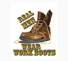 Real Men Wear Work Boots Unisex T-Shirt
