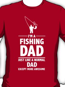I'M A FISHING DAD - Daddy T-Shirt