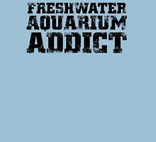 FRESH WATER AQUARIUM ADDICT T-Shirt
