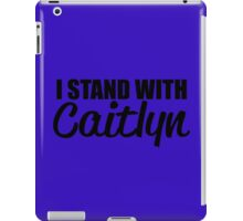 I STAND WITH CAITLYN iPad Case/Skin