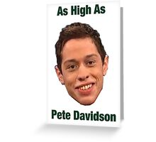 Pete Davidson-- High Greeting Card