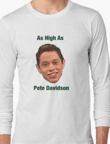 Pete Davidson-- High Long Sleeve T-Shirt