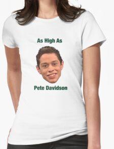 Pete Davidson-- High Womens Fitted T-Shirt