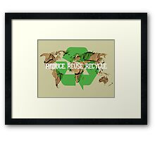 Reduce. Reuse. Recycle. Framed Print