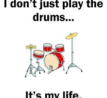 Drums It's My Life by GiftIdea