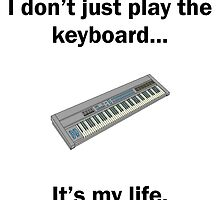 Keyboard It's My Life by GiftIdea