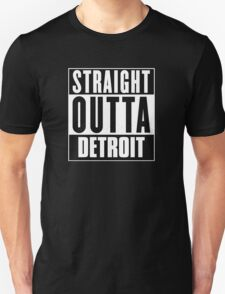 Straight outta Detroit! T-Shirt