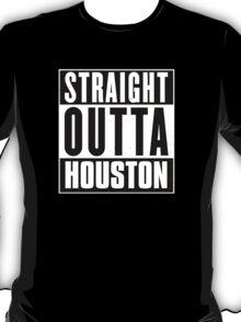 Straight outta Houston! T-Shirt