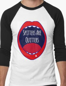 Spitters Are Quitters Men's Baseball ¾ T-Shirt