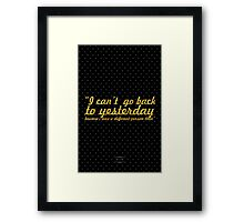 """I can't  go back to yesterday beware i was a deferent person then"" - LEWIS CARROLL Framed Print"