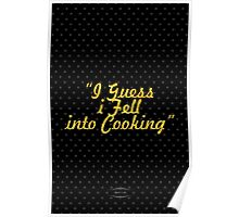 """""""I Guess i Fell into Cooking"""" - BOBBY FLAY Poster"""