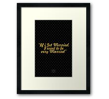 """If i Get Married,  I want to be very Married"" - AUDREY HEPBURN Framed Print"