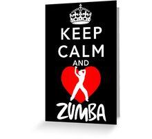 KEEP CALM AND LOVE ZUMBA Greeting Card