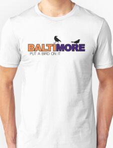 BALTIMORE - put a bird on it T-Shirt