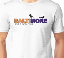 BALTIMORE - put a bird on it Unisex T-Shirt