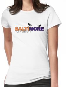 BALTIMORE - put a bird on it Womens Fitted T-Shirt