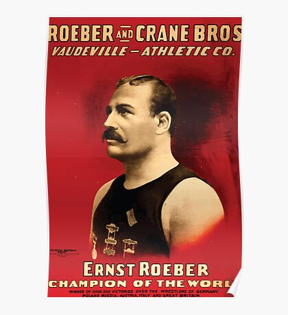 Poster 1890s Roeber and Crane Bros Vaudeville Athletic Co Ernst Roeber champion of the world wrestling poster 1898 Poster