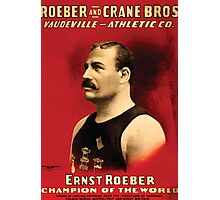 Poster 1890s Roeber and Crane Bros Vaudeville Athletic Co Ernst Roeber champion of the world wrestling poster 1898 Photographic Print