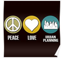 peace love urban planning Poster