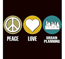 peace love urban planning Photographic Print