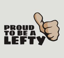 Proud to be a Lefty by callmeberty