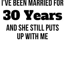 I've Been Married For 30 Years by GiftIdea