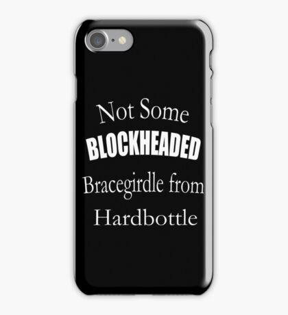 Not Some Blockheaded Bracegirdle iPhone Case/Skin