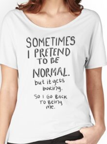 Awesome - Normal is boring Women's Relaxed Fit T-Shirt
