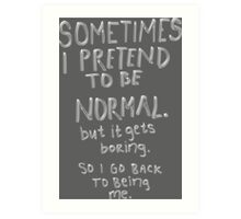 Awesome - Normal is boring Art Print