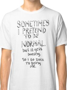 Awesome - Normal is boring Classic T-Shirt