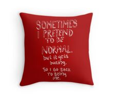 Awesome - Normal is boring Throw Pillow
