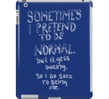 Awesome - Normal is boring iPad Case/Skin