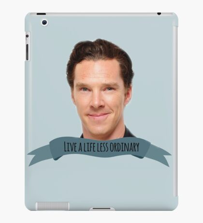 "benedict cumberbatch: ""live a life less ordinary"" iPad Case/Skin"