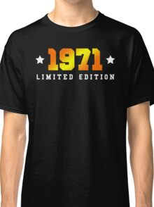 1971 Limited Edition Birthday Shirt Classic T-Shirt
