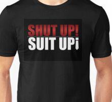 SHUT UP SUIT UP Unisex T-Shirt